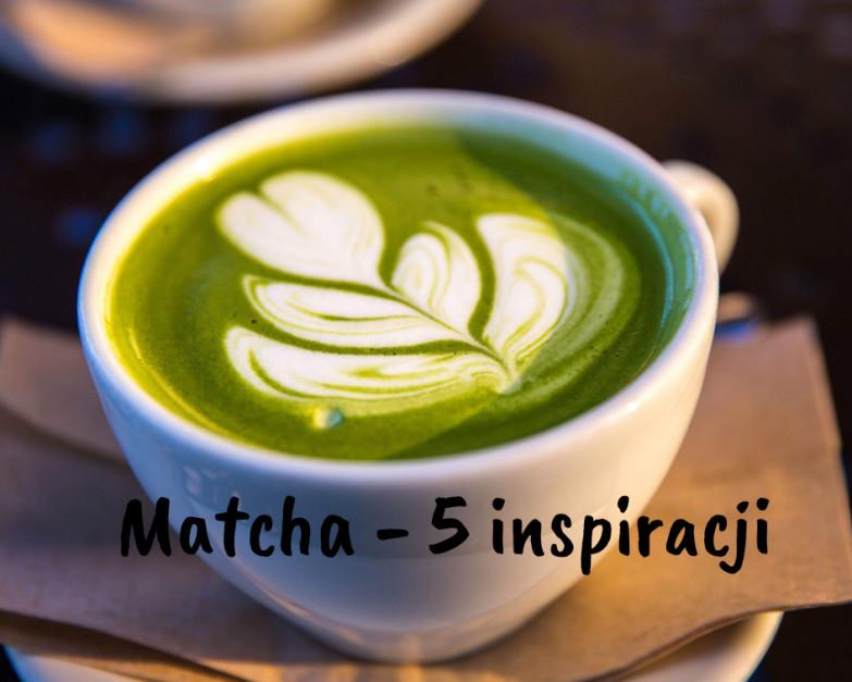 Matcha - 5 inspiracji i innowacji produktowych