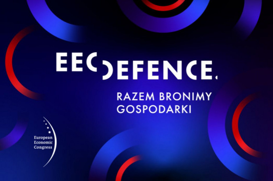 EEC Defence. Razem bronimy gospodarki - inicjatywa Europejskiego Kongresu Ekonomicznego!