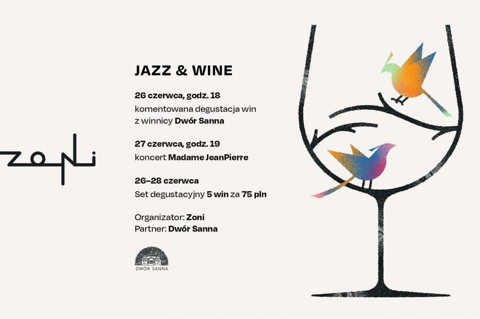 Zoni organizuje festiwal polskiego wina i muzyki jazzowej