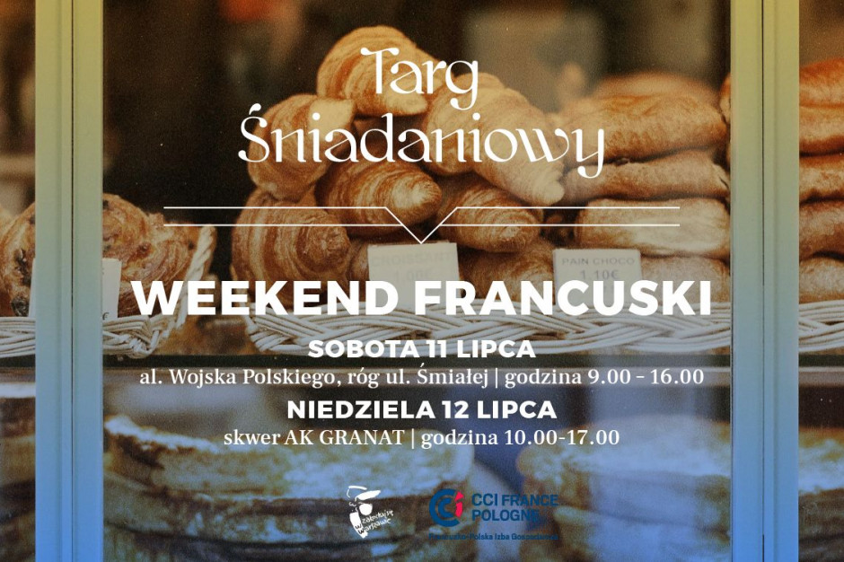 Targ Śniadaniowy zaprasza na Weekend Francuski