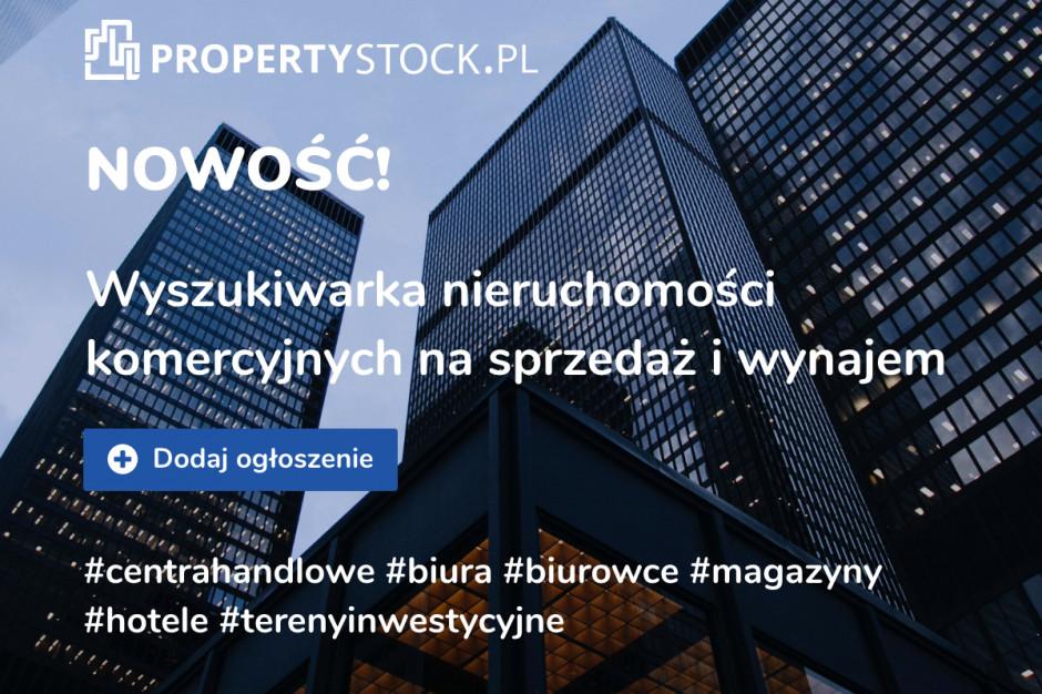 Czy to dobry czas na inwestycje? Nowy serwis z ofertami nieruchomości komercyjnych PropertyStock.pl